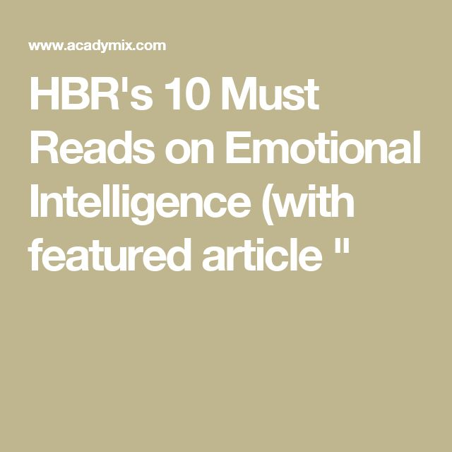 """HBR's 10 Must Reads on Emotional Intelligence (with featured article """""""