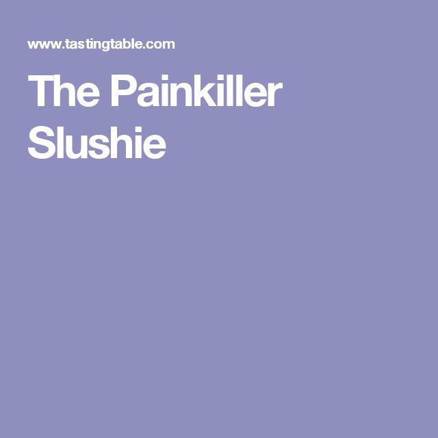 The Painkiller Slushie