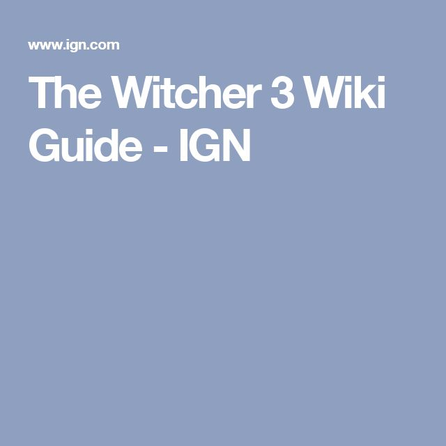 The Witcher 3 Wiki Guide - IGN