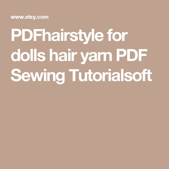 PDFhairstyle for dolls hair yarn PDF Sewing Tutorialsoft