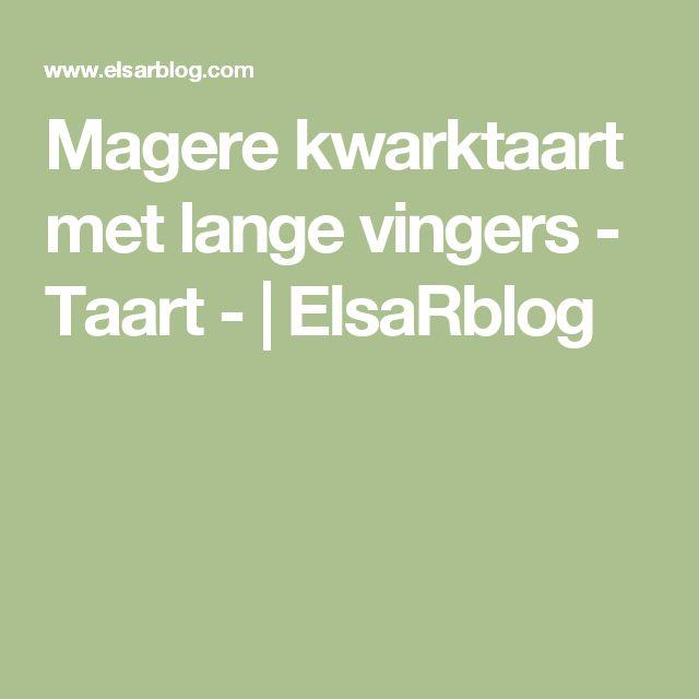 Magere kwarktaart met lange vingers - Taart -   ElsaRblog