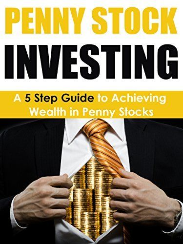 Penny Stock Investing: A 5 Step Guide to Achieving Wealth in Penny Stocks (Penny Stock Investing, Penny Stock Trading, Penny Stocks) by Dwayne Brown, http://www.amazon.com/dp/B00M7I1WX2/ref=cm_sw_r_pi_dp_YDx6tb1WMZN4J