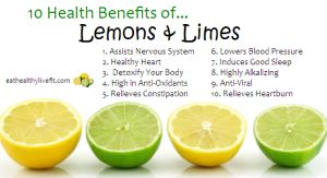 10 Health Benefits of Lemons & Limes.