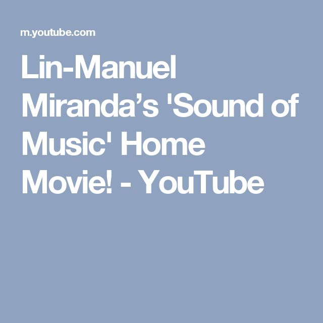 Lin-Manuel Miranda's 'Sound of Music' Home Movie! - YouTube