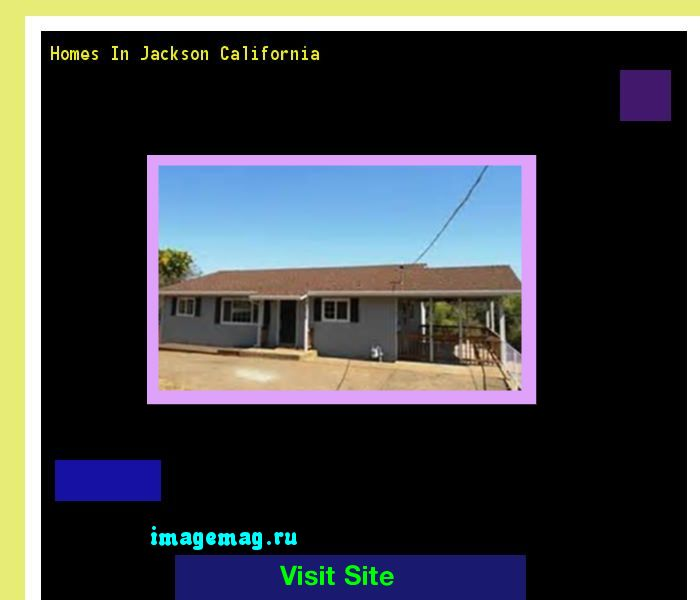 Homes In Jackson California 132821 - The Best Image Search