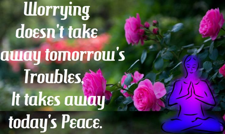 Worrying😧 doesn't take away tomorrow's Troubles🙅 It takes away today's Peace😇 #quote #GoodMorning🌞