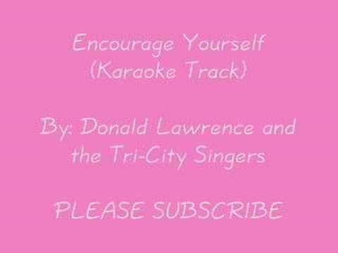 Encourage Yourself By: Donald Lawrence - YouTube