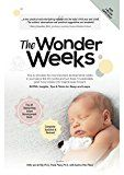The Wonder Weeks: How to stimulate the most important developmental weeks in your babys first 20 months and turn these 10 predictable great fussy phases into magical leaps forward.