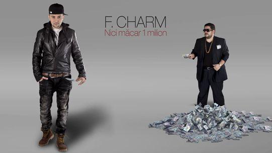 F.Charm - Nici macar 1 milion  http://www.emonden.co/f-charm-nici-macar-1-milion