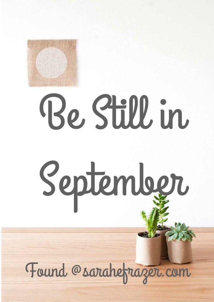 Be Still in September