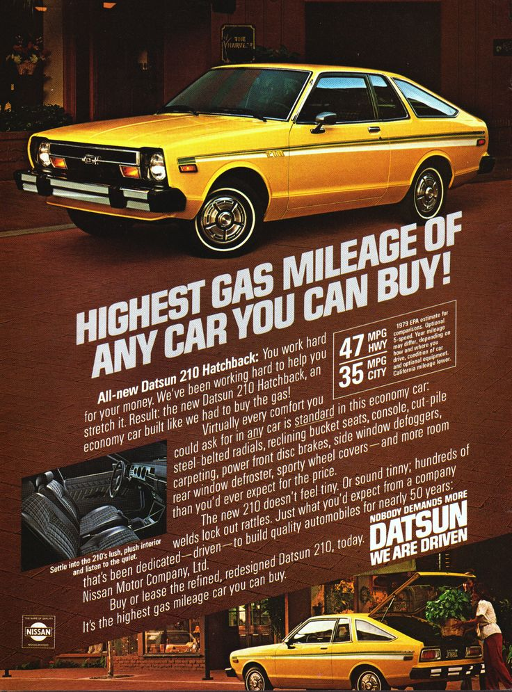 1979 Datsun 210 How about that 47 Hwy and 35 City back in 1979. So today they should be hitting 57 Hwy and 45 city right???