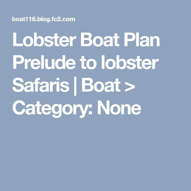 Lobster Boat Plan Prelude to lobster Safaris | Boat > Category: None
