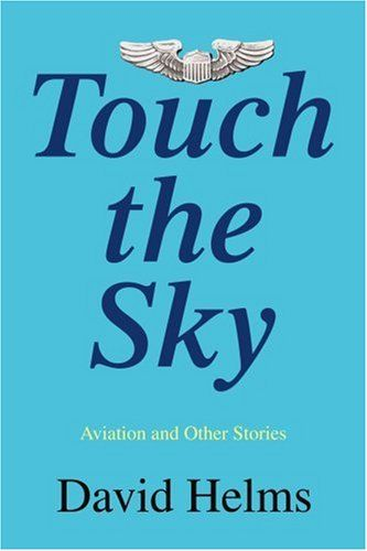 """Touch the Sky: Aviation and Other Stories by David Helms. Touch the Sky , an anthology, begins with the exciting and realistic novelette """"The Sky Queen."""" Ride with Captain """"Dusty"""" Rhodes and his C-54, """"Sky Queen,"""" as he and his crew carry a super-secret cargo vital to the 1944 invasion of Europe across the treacherous North Atlantic. Fly with the author as he takes you on actual cross-country flights in a single-engine airplane. In """"High Flight to Leadville,"""" you experience the soaring..."""