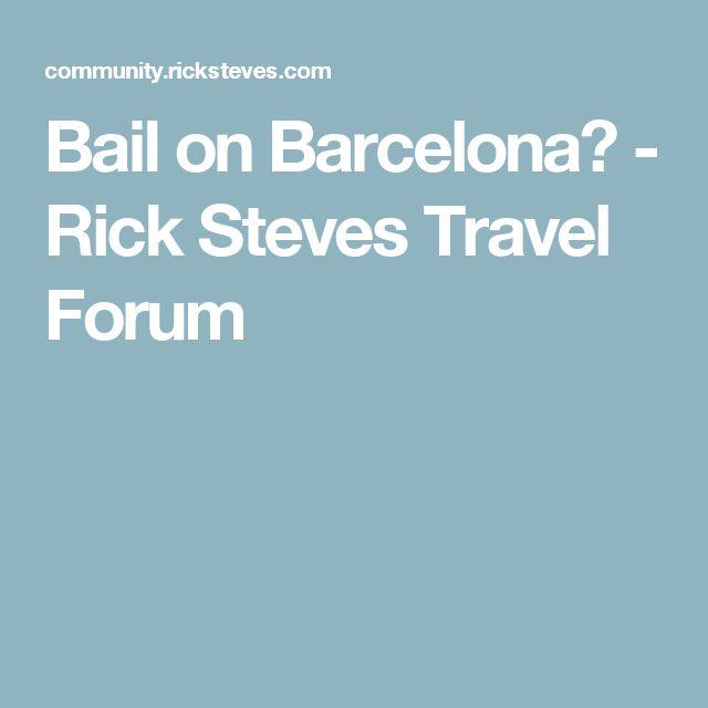 Bail On Barcelona Rick Steves Travel Forum