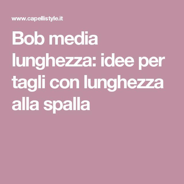 Bob media lunghezza: idee per tagli con lunghezza alla spalla