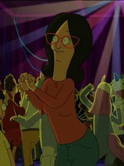 "When you got your groove on: | 21 Life Situations That Turn You Into Linda Belcher From ""Bob's Burgers"""