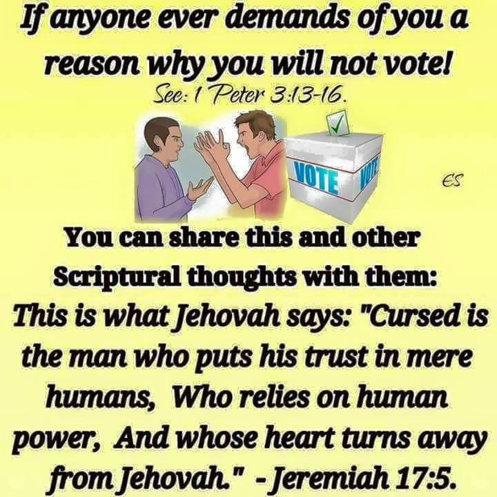 """Jeremiah 17: 5 This is what Jehovah says: """"Cursed is the man who puts his trust in mere humans, Who relies on human power, And whose heart turns away from Jehovah."""