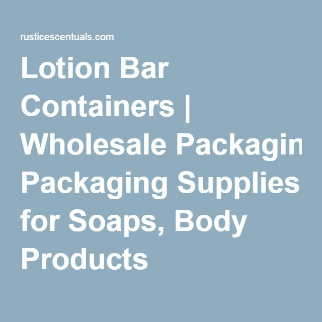 Lotion Bar Containers | Wholesale Packaging Supplies for Soaps, Body Products