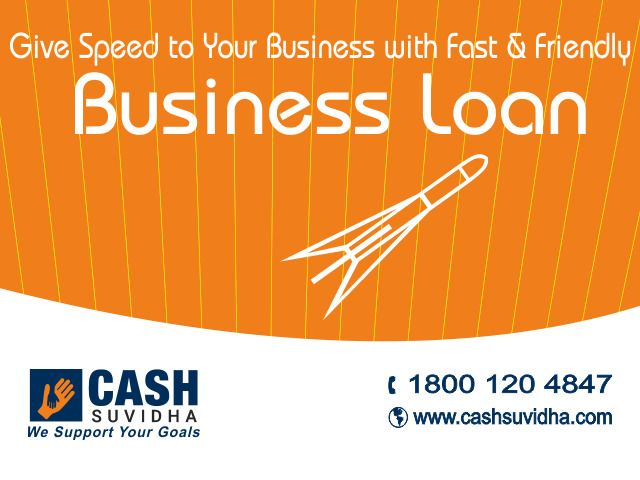 Give Speed to Your Business with Fast & Friendly Business Loan. #BusinessLoan #LoanforSMEs #LoanMSME #CashSuvidha