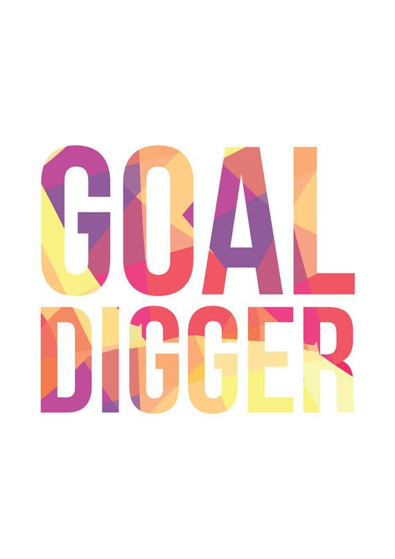 Goal Digger // Typography Print Motivational by The Native State #etsy #inspirationalprints #motivationalprints