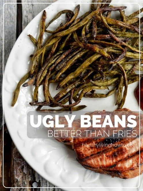 Better Than Fries: Ugly Beans | healthylivinghowto.com