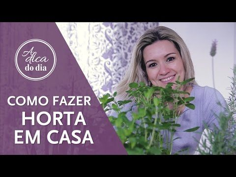 COMO FAZER UMA HORTA EM CASA | A DICA DO DIA COM FLÁVIA FERRARI - YouTube