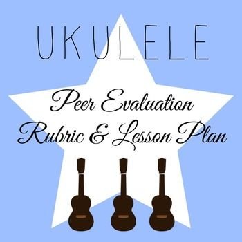 150 best ukulele images on pinterest music music ed and music ukulele performance peer evaluation lesson plan rubric fandeluxe Image collections