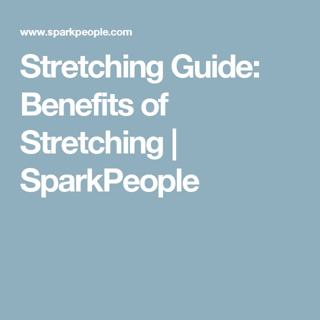 Stretching Guide: Benefits of Stretching | SparkPeople