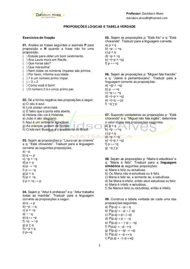 Professor: Davidson Alves  davidson.alves89@hotmail.com  1  PROPOSIÇÕES LÓGICAS E TABELA VERDADE  Exercícios de fixação  01. An...