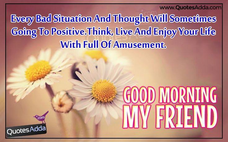 Good Morning My Friend morning good morning morning quotes good morning quotes good morning friend quotes good morning greetings