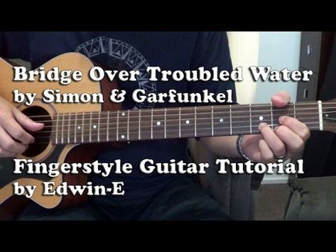 Bridge Over Troubled Water by Simon & Garfunkel - Fingerstyle Guitar Tutorial Cover - YouTube