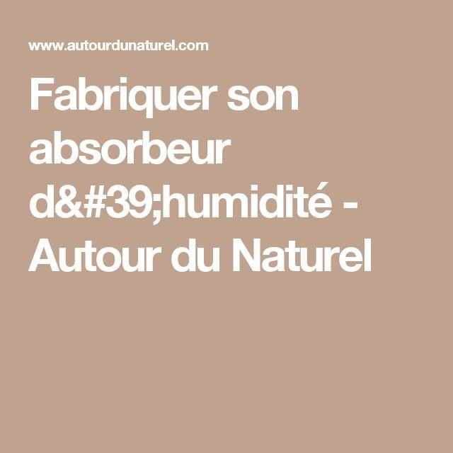 Fabriquer son absorbeur d'humidité - Autour du Naturel