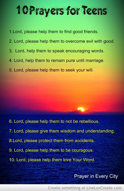Click here to print an updated version: 10 Prayers for Teens updated You might wish to add this to a Family Photo Prayer Journal. Pray the this prayer for your teenagers and their friends. If you h…