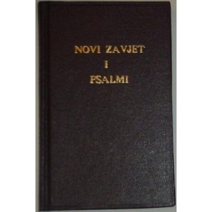 Novi Zavjet I Psalmi, Croatian New Testament with Psalms, Novoga Zavjeta Sa Psalmima, Vuk Stef. Karadzic