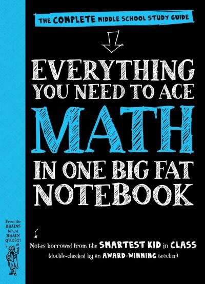 Everything You Need to Ace Math in One Big Fat Notebook: The Complete Middle School Study Guide