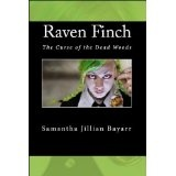 RAVEN FINCH: The Curse of the Dead Woods, urban fantasy/young adult fantasy (Young Adult Fantasy/Paranormal) (Kindle Edition)By Samantha Jillian Bayarr