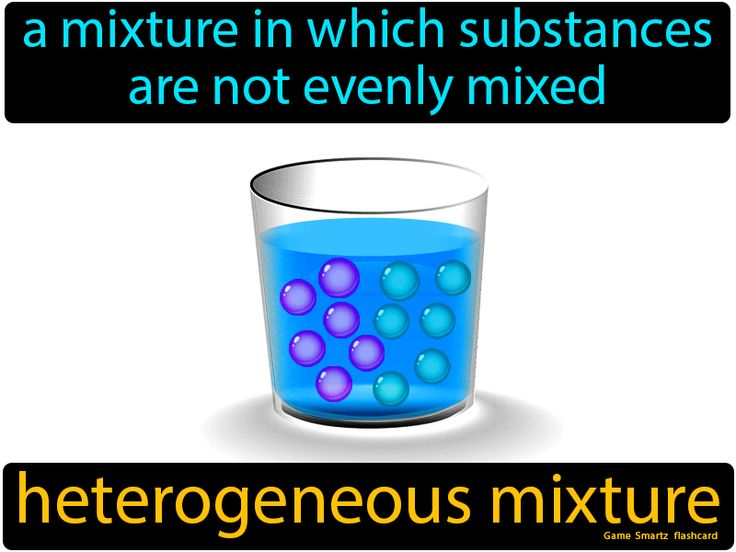 Heterogeneous Mixture: A mixture in which substances are ...