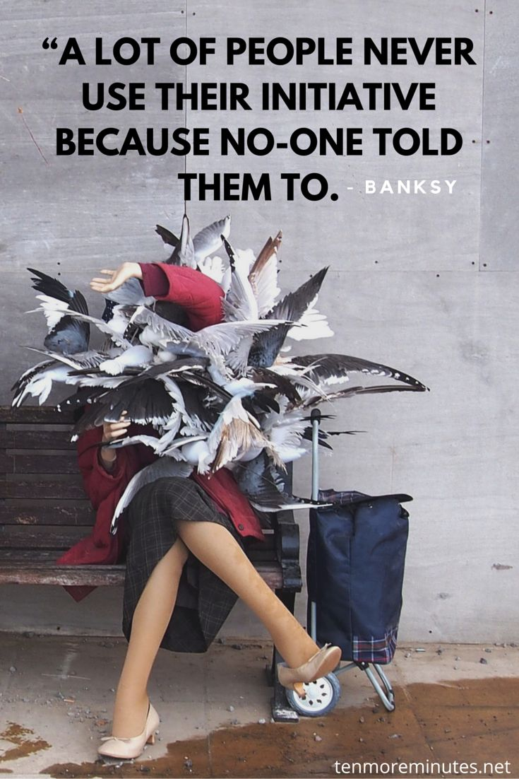 """""""A lot of people never use their initiative because no-one told them to"""" - Banksy quote. Photo from Dismaland"""