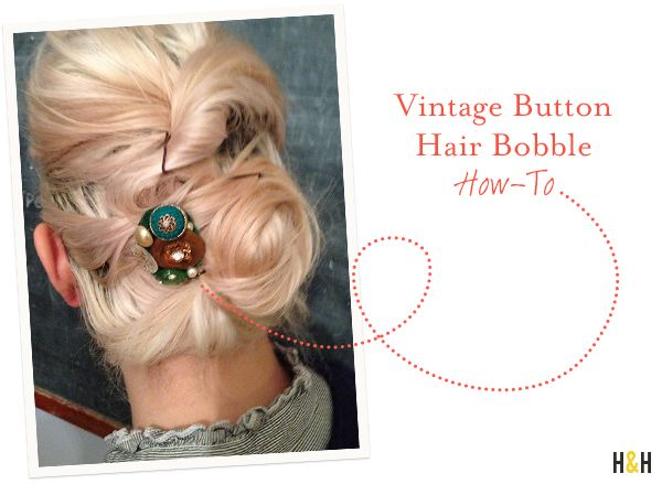 Vintage Button Hair Bobble How-To | Hannah & HusbandVintage Collection, Vintage Buttons, Vintage Archives, Vintage Wardrobe