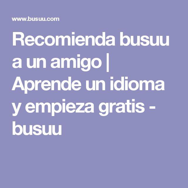 Recomienda busuu a un amigo | Aprende un idioma y empieza gratis - busuu