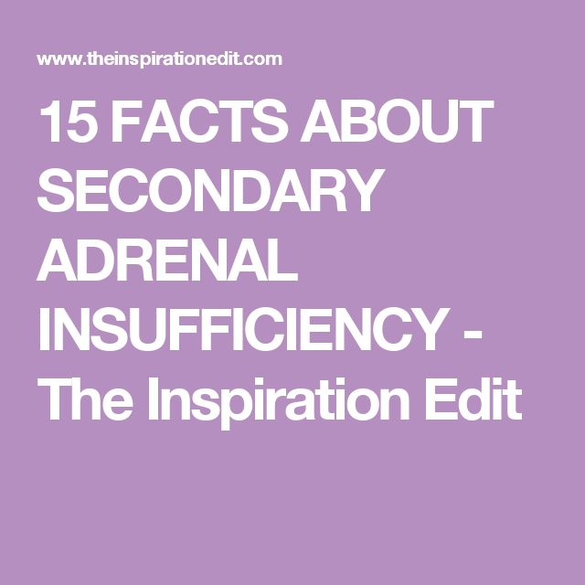 15 FACTS ABOUT SECONDARY ADRENAL INSUFFICIENCY - The Inspiration Edit