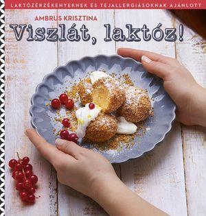 Laktóz-, és tejmentes szakácskönyv