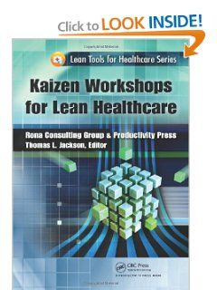 Kaizen Workshops for Lean Healthcare (Lean Tools for Healthcare Series) by Thomas L. Jackson. Save 3 Off!. $27.94. Edition - 1. Publisher: Productivity Press; 1 edition (August 27, 2012). Publication: August 27, 2012