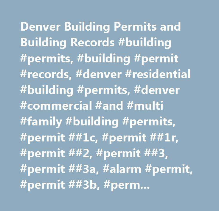 Denver Building Permits and Building Records #building #permits, #building #permit #records, #denver #residential #building #permits, #denver #commercial #and #multi #family #building #permits, #permit ##1c, #permit ##1r, #permit ##2, #permit ##3, #permit ##3a, #alarm #permit, #permit ##3b, #permit ##4, #permit ##5, #permit ##7, #permit ##10, #permit ##11, #demolition #application #form, #fire #permits, #building #permit #status…