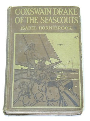 1920 Antique Book COXSWAIN DRAKE OF THE SEASCOUTS Isabel Hornibrook 1st Edition: Books Covers, Books Coxswain, Antiques Books, Books Jackets, Antique Books