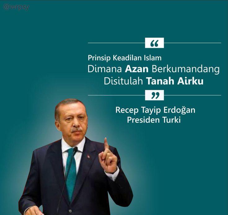 Dımana Azan Berkumandang dı sana Tanah Aırku. - Erdoğan