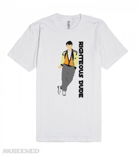 Ferris Bueller Righteous Dude 1980s quote Tshirt | Very cool Ferris Bueller Righteous Dude tshirt. Perfect for those 80's babies. Super cool and unique.   #Skreened