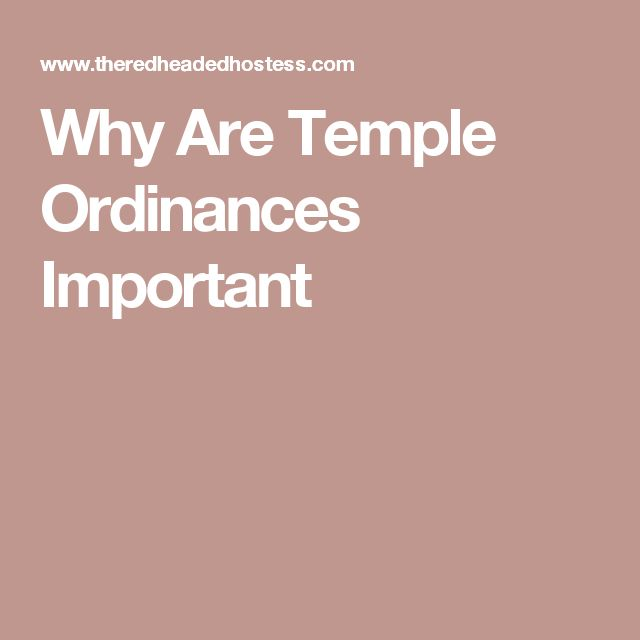 Why Are Temple Ordinances Important