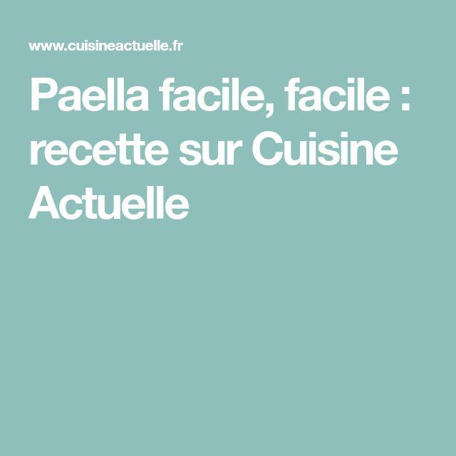 Paella facile, facile : recette sur Cuisine Actuelle