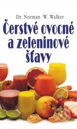 Cerstve ovocne a zeleninove stavy (Norman W. Walker)